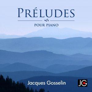 Image de l'album Préludes de Jacques Gosselin